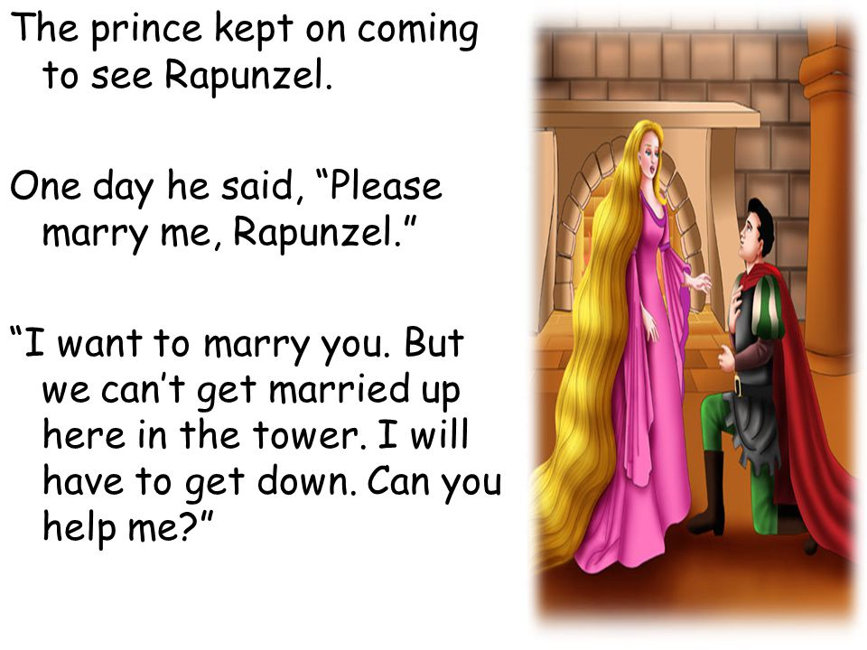The prince kept on coming to see Rapunzel.
