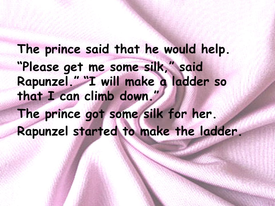 The prince said that he would help.