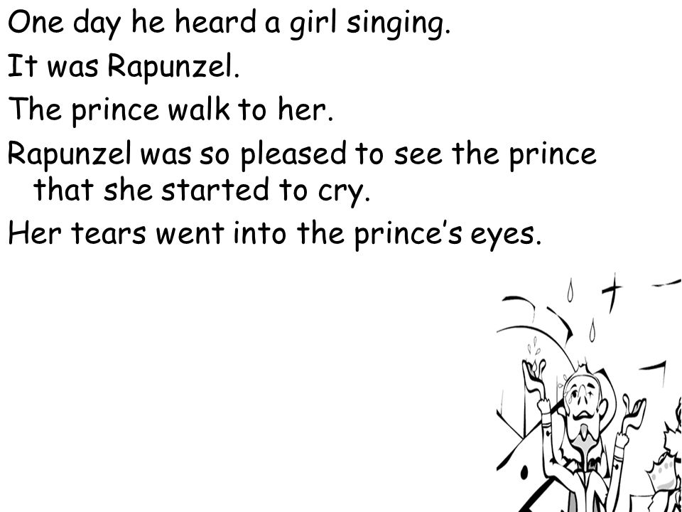 One day he heard a girl singing.