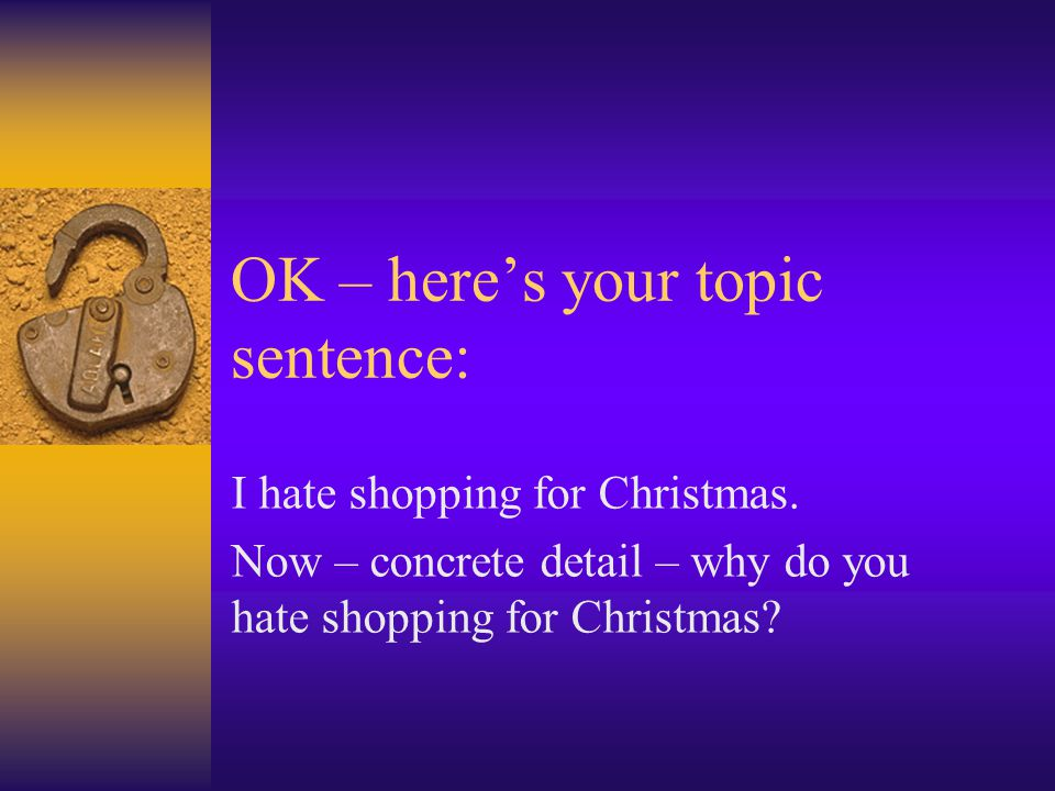 OK – here's your topic sentence: