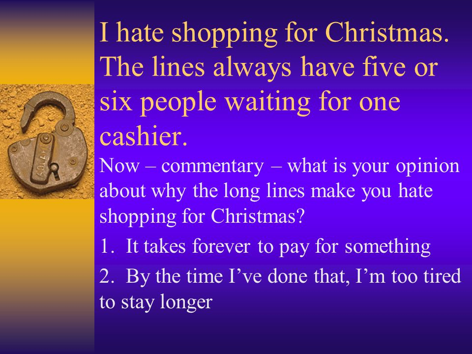 I hate shopping for Christmas