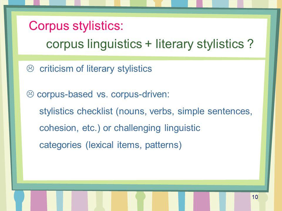 Corpus stylistics: corpus linguistics + literary stylistics