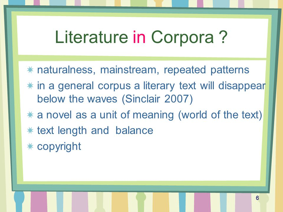 Literature in Corpora naturalness, mainstream, repeated patterns