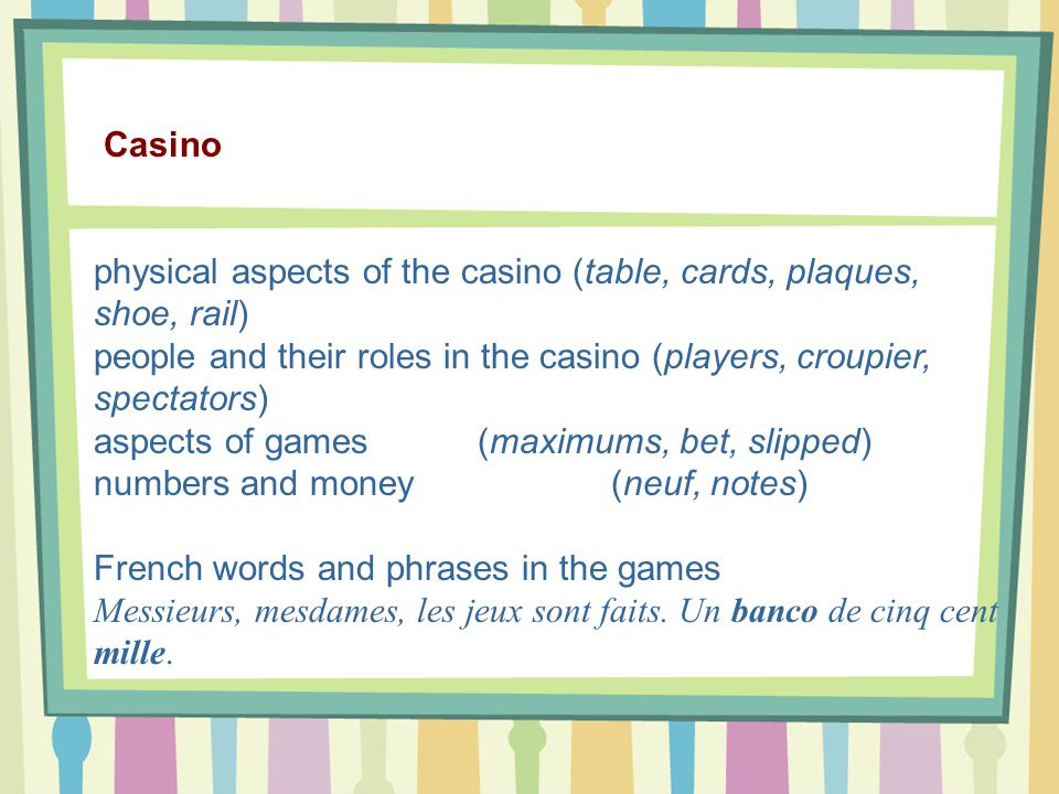 physical aspects of the casino (table, cards, plaques, shoe, rail)