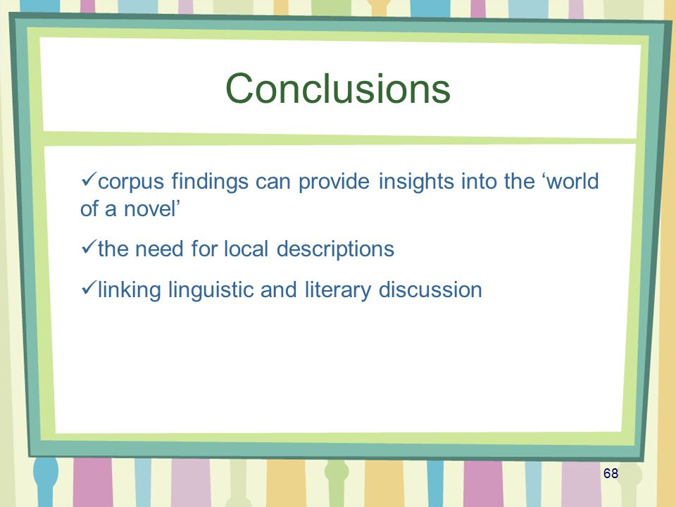 Conclusions corpus findings can provide insights into the 'world of a novel' the need for local descriptions.