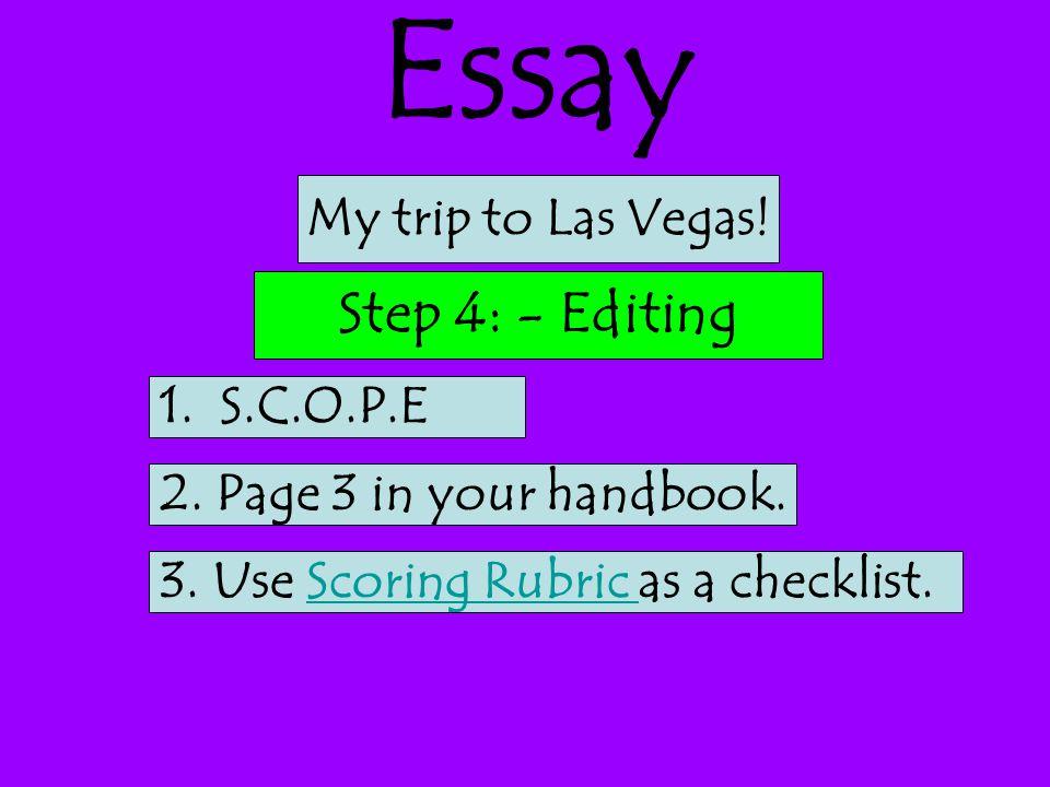 Essay Step 4: - Editing My trip to Las Vegas! 1. S.C.O.P.E
