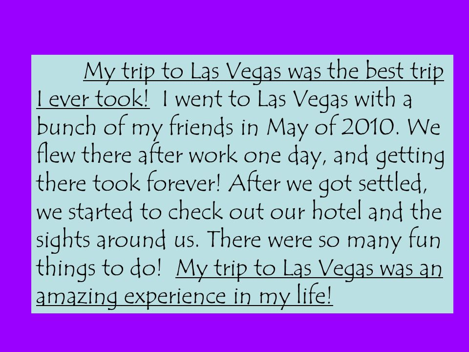 My trip to Las Vegas was the best trip I ever took