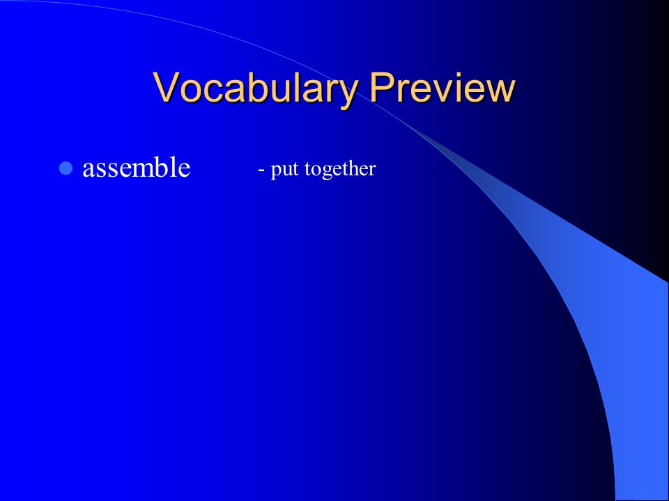 Vocabulary Preview assemble - put together