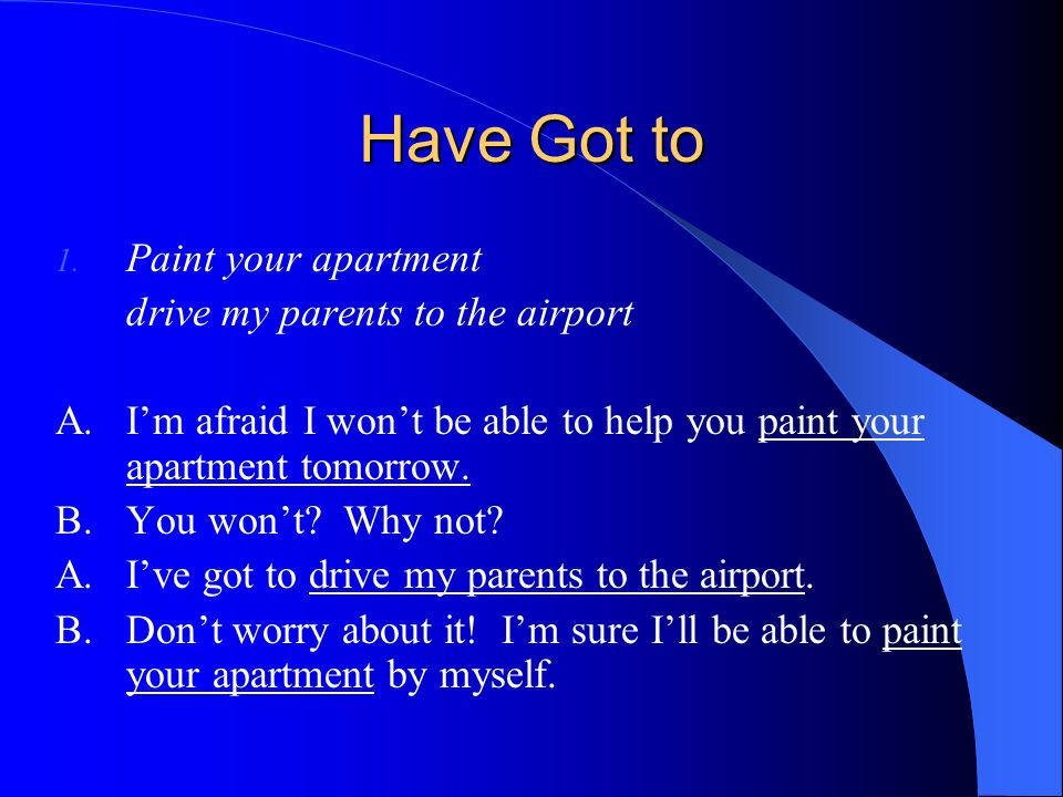 Have Got to Paint your apartment drive my parents to the airport