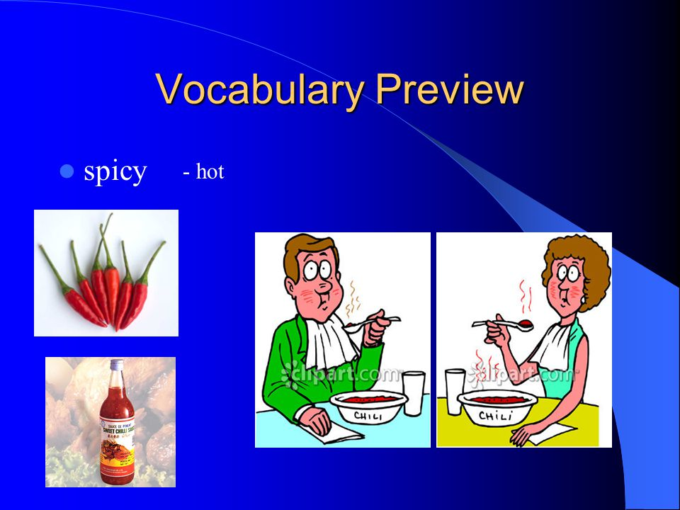 Vocabulary Preview spicy - hot