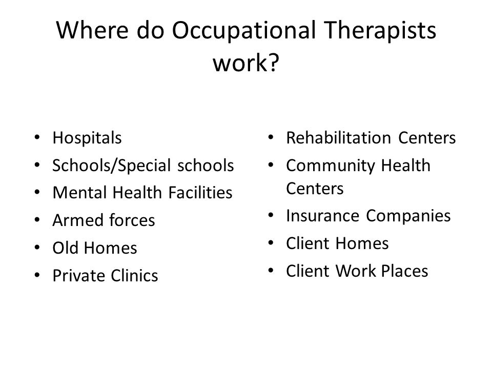 Where do Occupational Therapists work