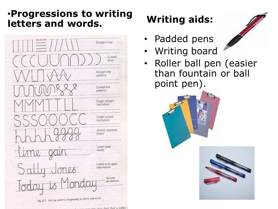Progressions to writing letters and words.