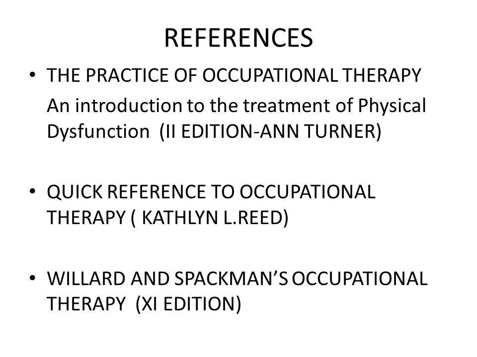 REFERENCES THE PRACTICE OF OCCUPATIONAL THERAPY
