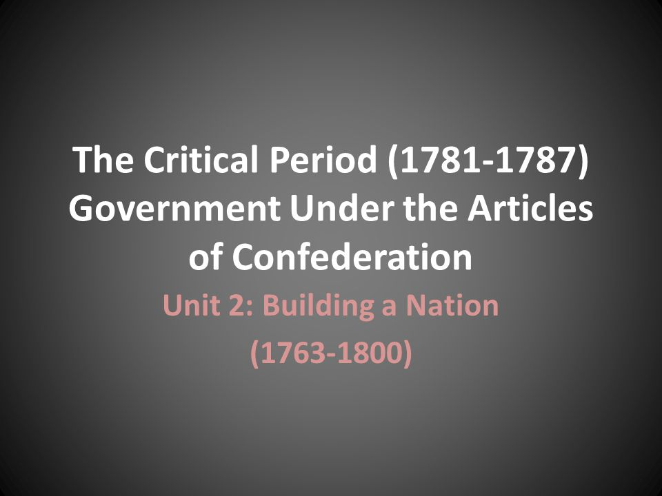 Unit 2: Building a Nation (1763-1800)