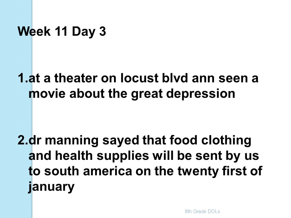 Week 11 Day 3 at a theater on locust blvd ann seen a movie about the great depression.