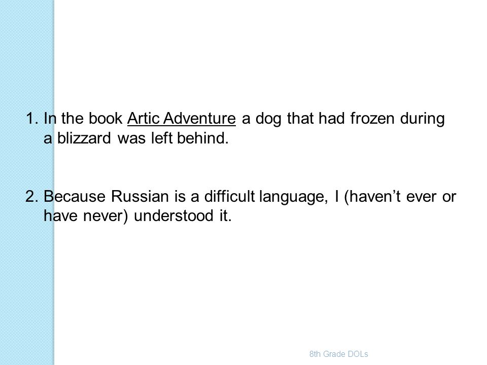 In the book Artic Adventure a dog that had frozen during a blizzard was left behind.