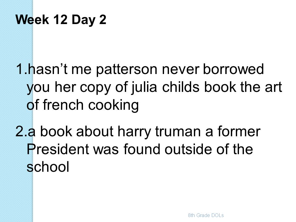 Week 12 Day 2 hasn't me patterson never borrowed you her copy of julia childs book the art of french cooking.