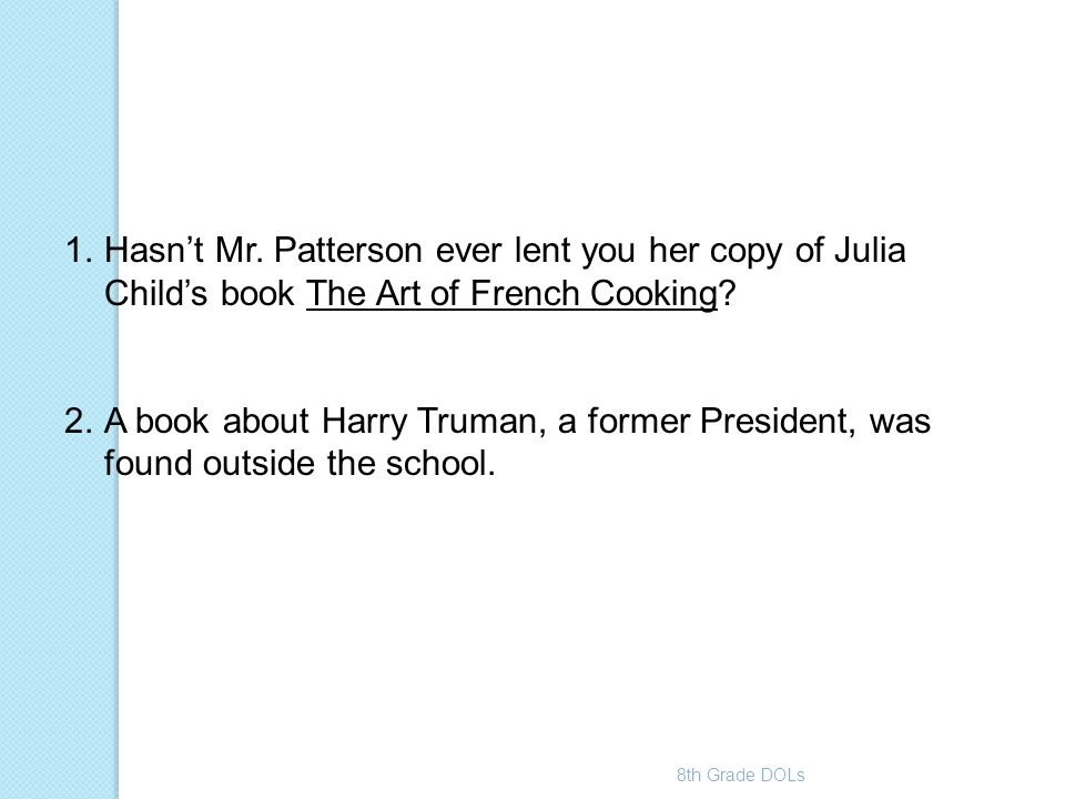 Hasn't Mr. Patterson ever lent you her copy of Julia Child's book The Art of French Cooking