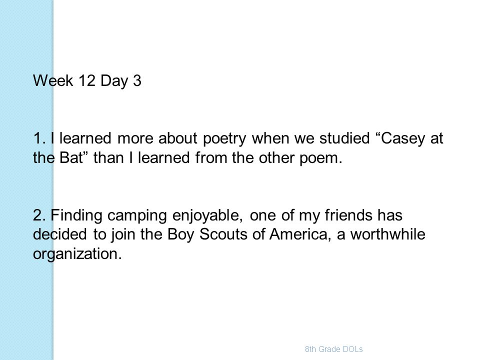 Week 12 Day 3 1. I learned more about poetry when we studied Casey at the Bat than I learned from the other poem.