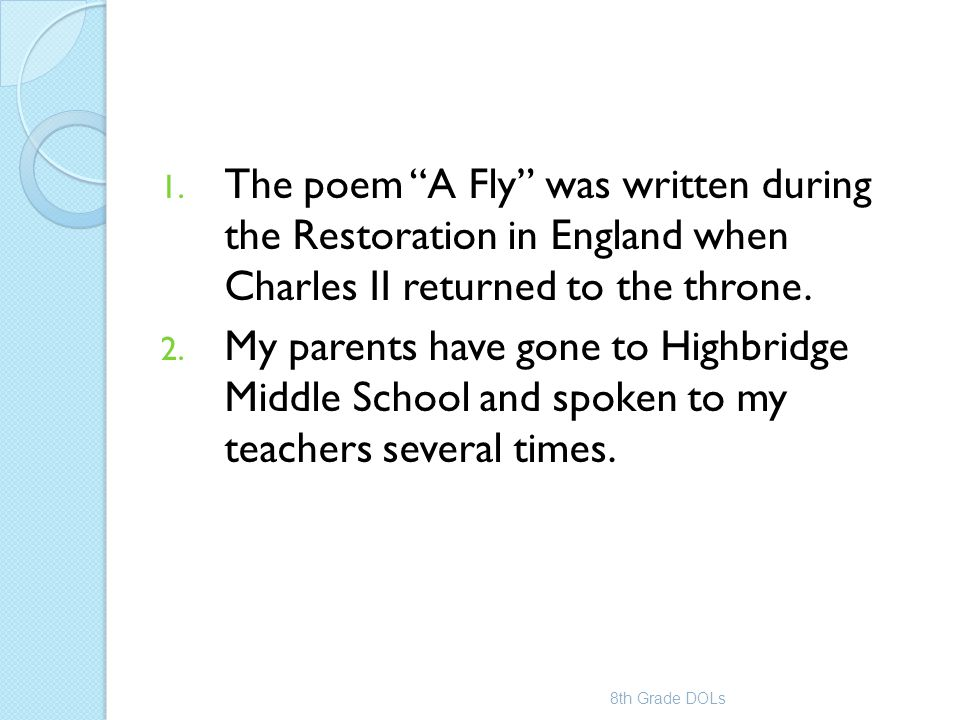 The poem A Fly was written during the Restoration in England when Charles II returned to the throne.