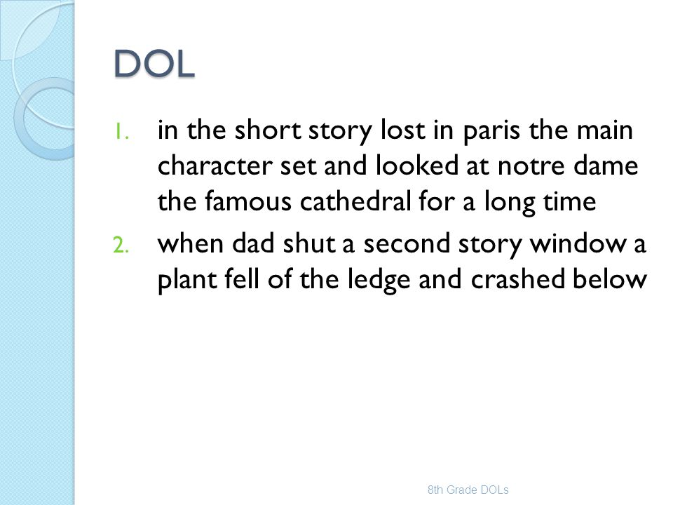 DOL in the short story lost in paris the main character set and looked at notre dame the famous cathedral for a long time.