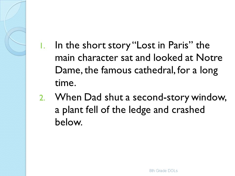 In the short story Lost in Paris the main character sat and looked at Notre Dame, the famous cathedral, for a long time.
