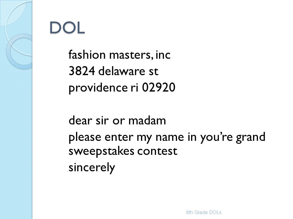 DOL fashion masters, inc 3824 delaware st providence ri 02920 dear sir or madam please enter my name in you're grand sweepstakes contest sincerely