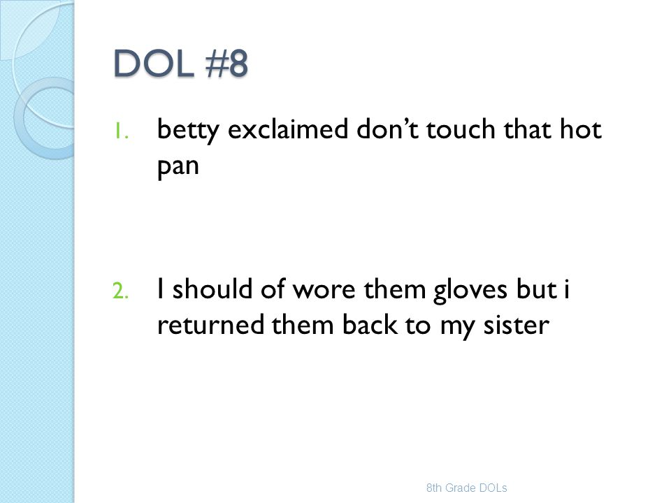 DOL #8 betty exclaimed don't touch that hot pan