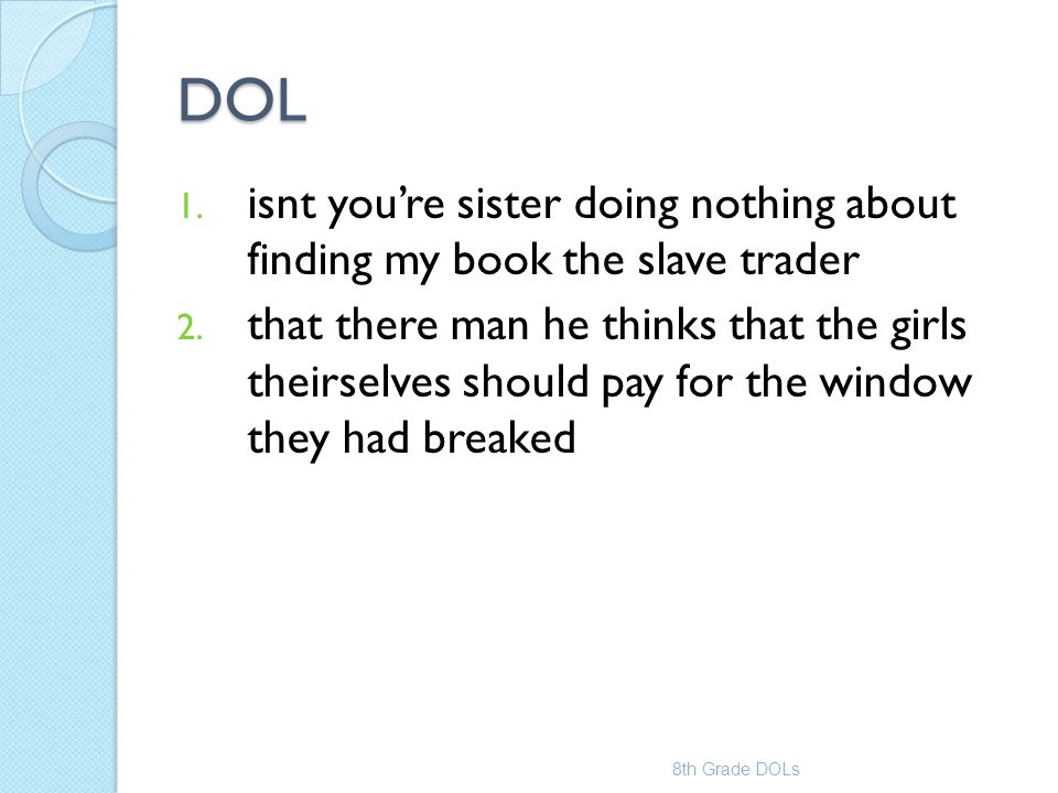 DOL isnt you're sister doing nothing about finding my book the slave trader.