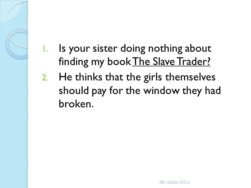 Is your sister doing nothing about finding my book The Slave Trader