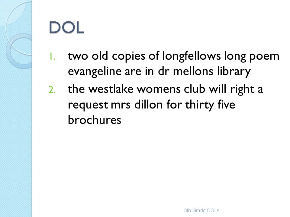DOL two old copies of longfellows long poem evangeline are in dr mellons library.