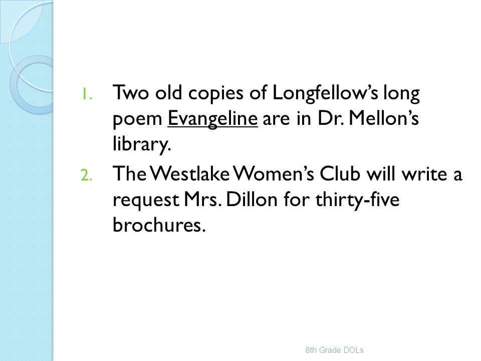 Two old copies of Longfellow's long poem Evangeline are in Dr