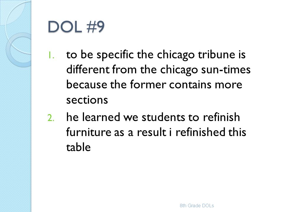 DOL #9 to be specific the chicago tribune is different from the chicago sun-times because the former contains more sections.