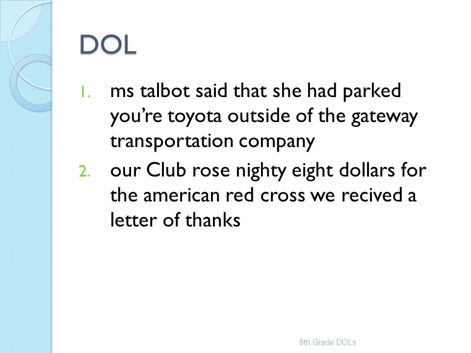 DOL ms talbot said that she had parked you're toyota outside of the gateway transportation company.