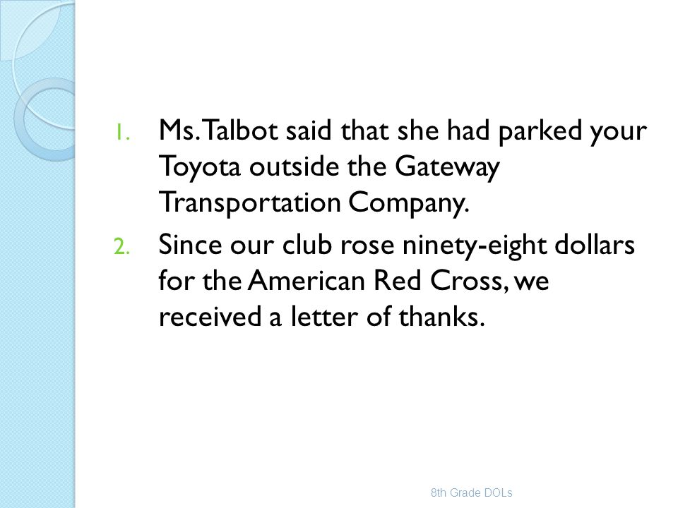 Ms. Talbot said that she had parked your Toyota outside the Gateway Transportation Company.