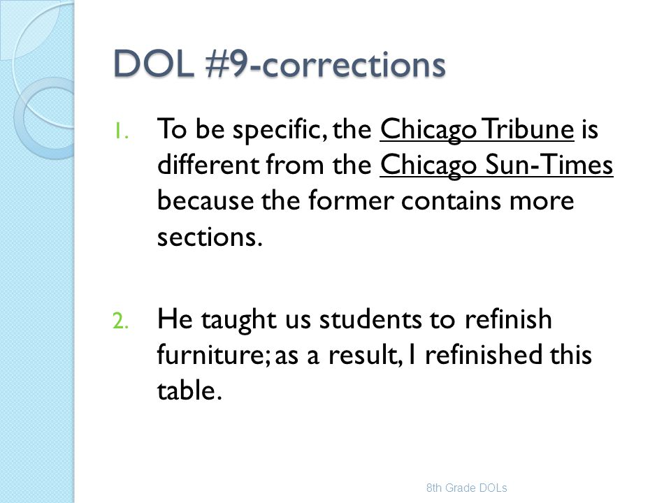 DOL #9-corrections To be specific, the Chicago Tribune is different from the Chicago Sun-Times because the former contains more sections.