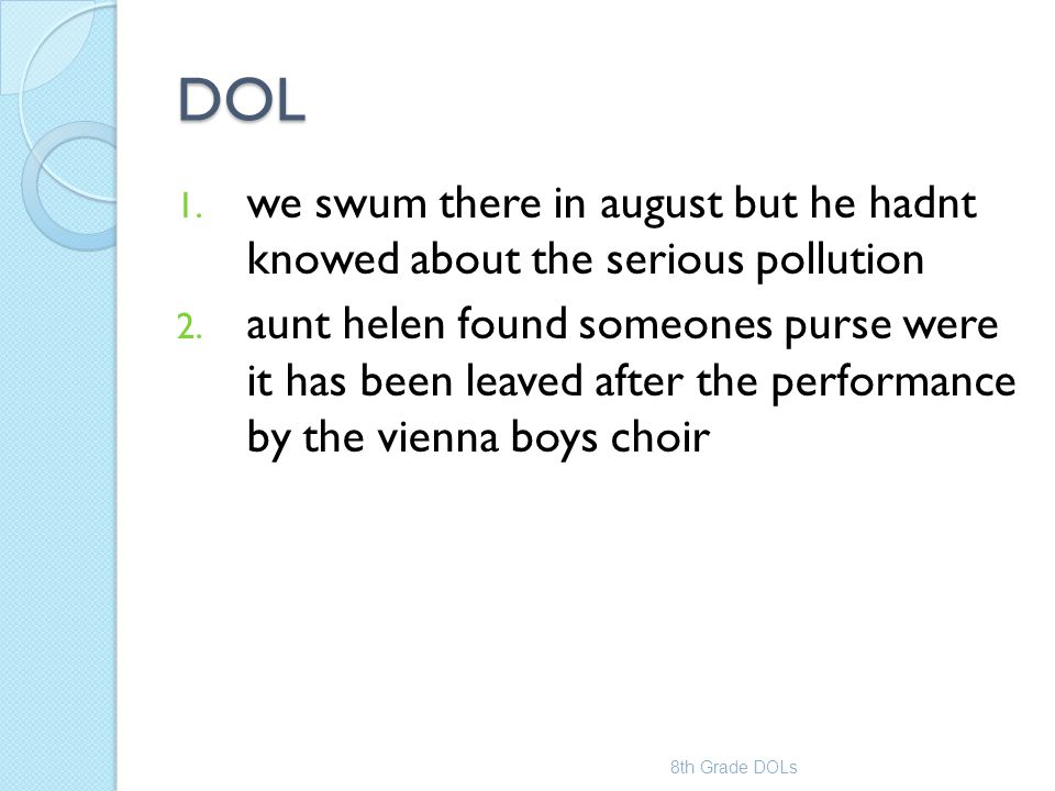 DOL we swum there in august but he hadnt knowed about the serious pollution.