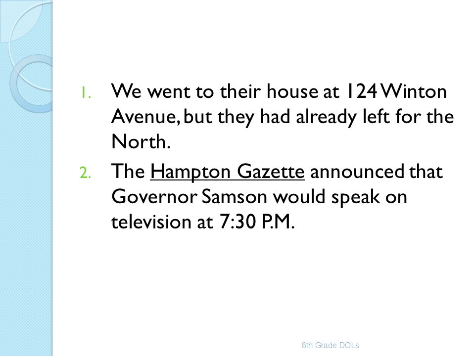 We went to their house at 124 Winton Avenue, but they had already left for the North.