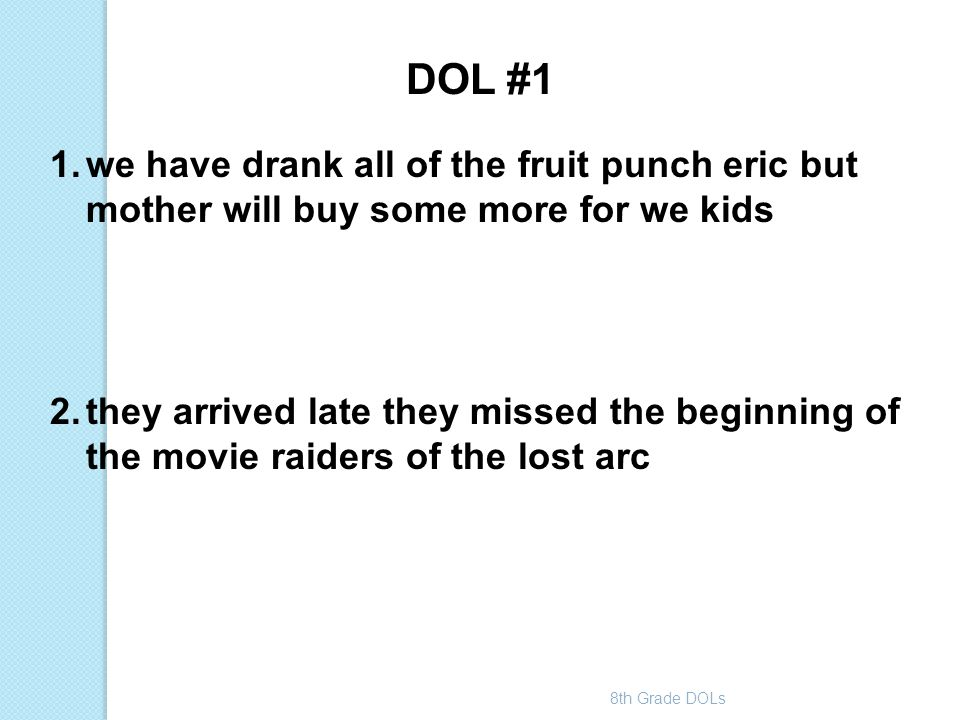 DOL #1 we have drank all of the fruit punch eric but mother will buy some more for we kids.