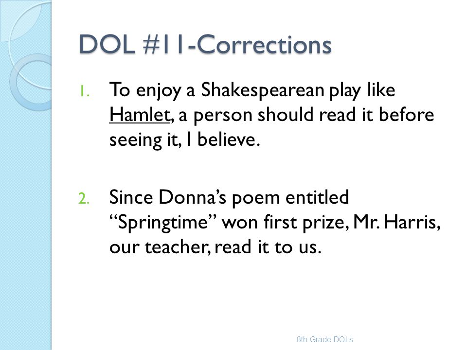 DOL #11-Corrections To enjoy a Shakespearean play like Hamlet, a person should read it before seeing it, I believe.