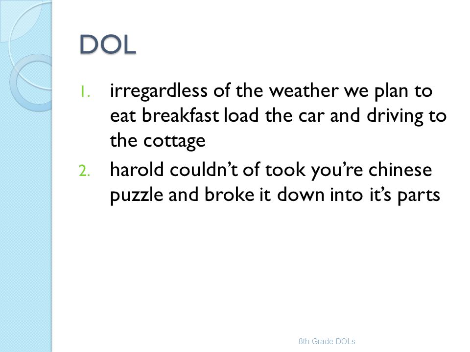 DOL irregardless of the weather we plan to eat breakfast load the car and driving to the cottage.