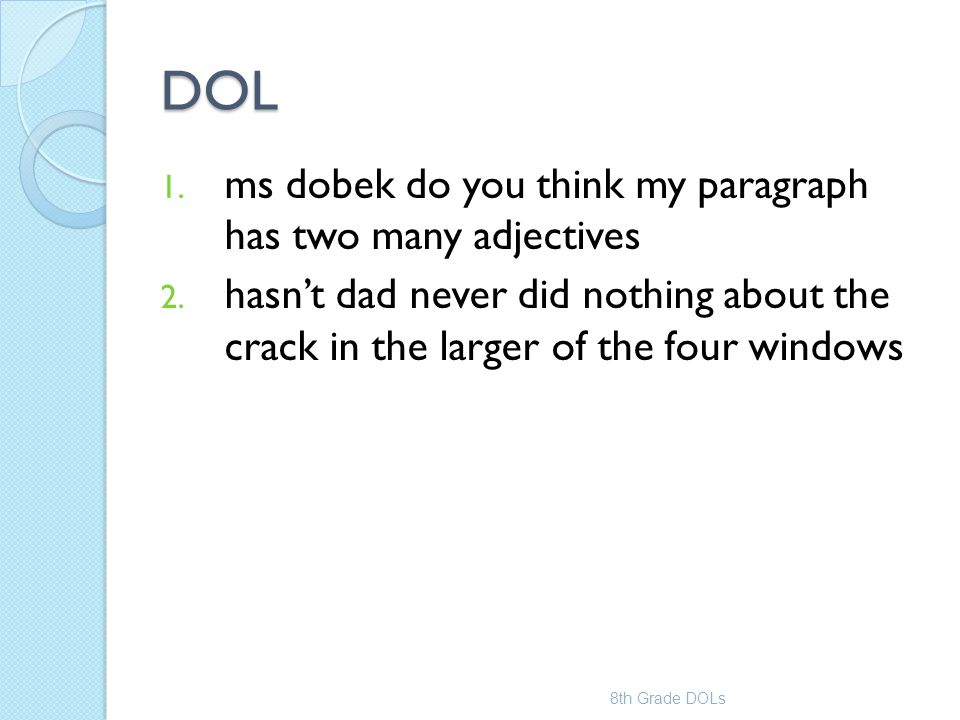 DOL ms dobek do you think my paragraph has two many adjectives