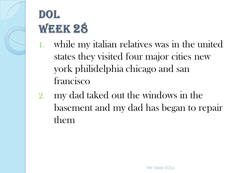 DOL WEEK 28 while my italian relatives was in the united states they visited four major cities new york philidelphia chicago and san francisco.