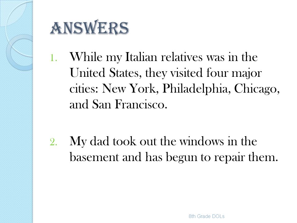 ANSWERS While my Italian relatives was in the United States, they visited four major cities: New York, Philadelphia, Chicago, and San Francisco.
