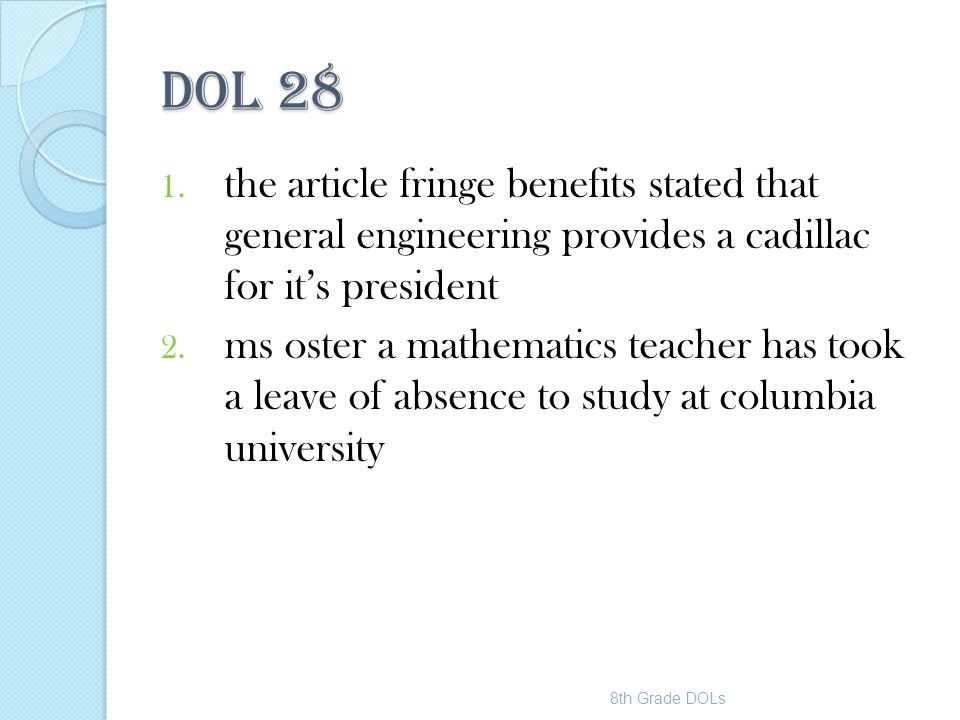DOL 28 the article fringe benefits stated that general engineering provides a cadillac for it's president.