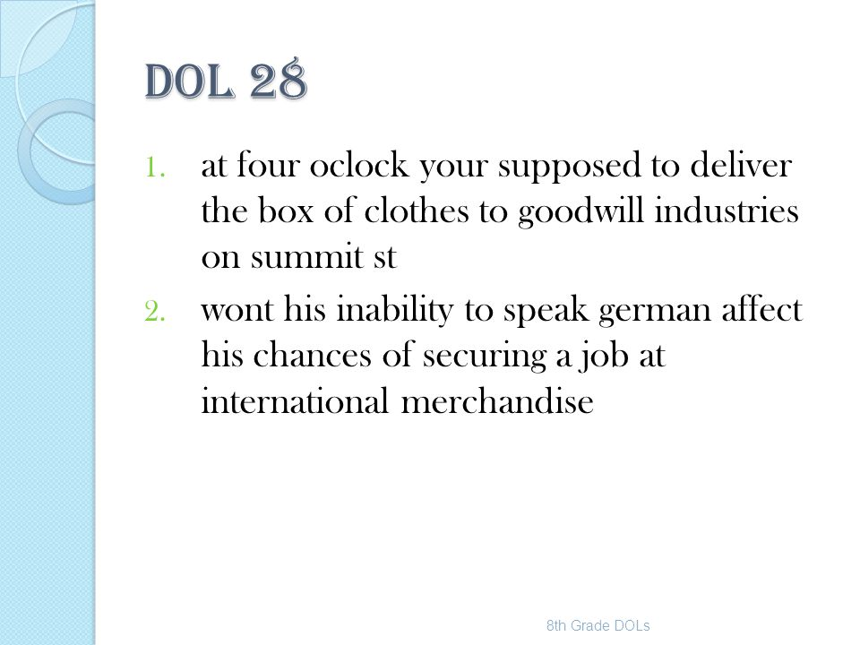 DOL 28 at four oclock your supposed to deliver the box of clothes to goodwill industries on summit st.