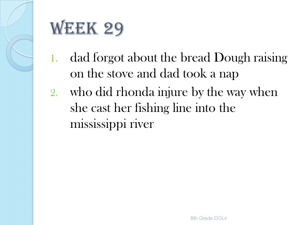 WEEK 29 dad forgot about the bread Dough raising on the stove and dad took a nap.