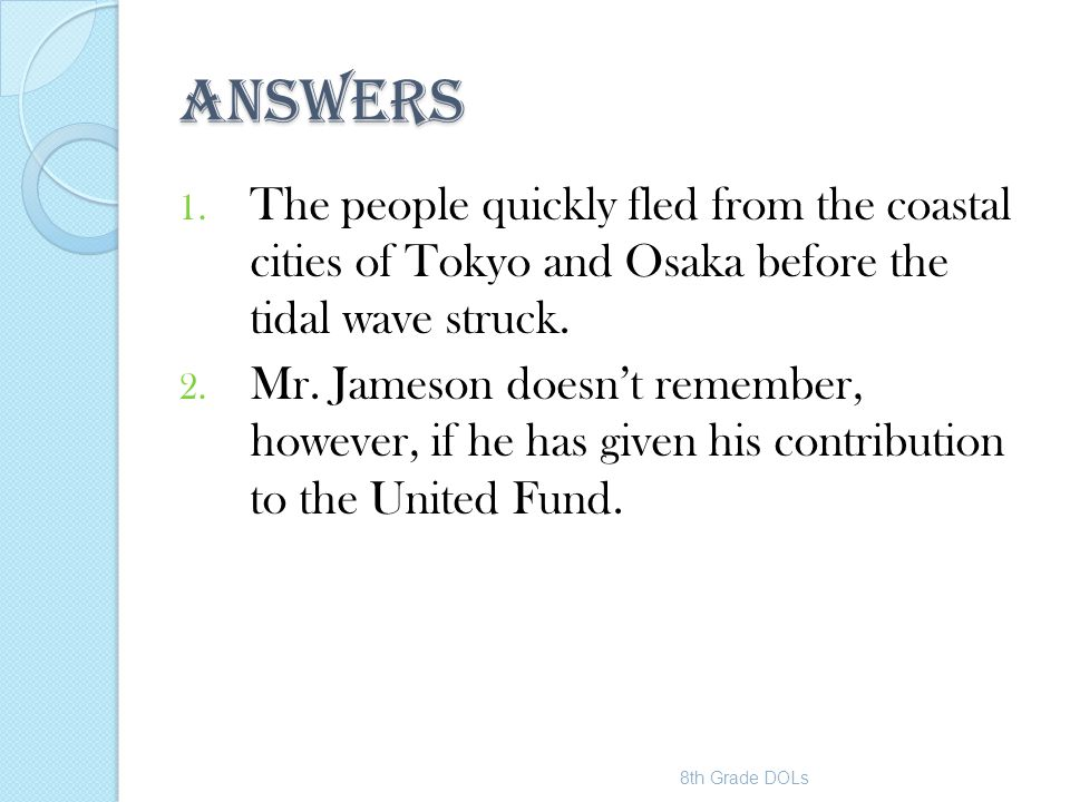 ANSWERS The people quickly fled from the coastal cities of Tokyo and Osaka before the tidal wave struck.