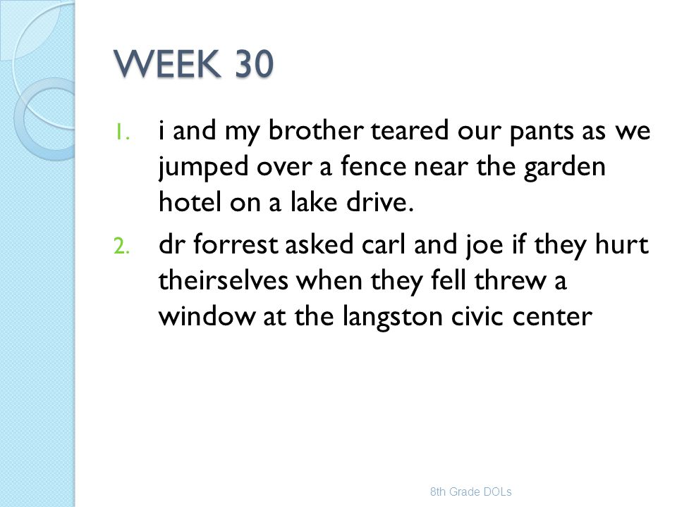 WEEK 30 i and my brother teared our pants as we jumped over a fence near the garden hotel on a lake drive.