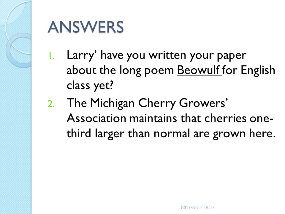 ANSWERS Larry' have you written your paper about the long poem Beowulf for English class yet